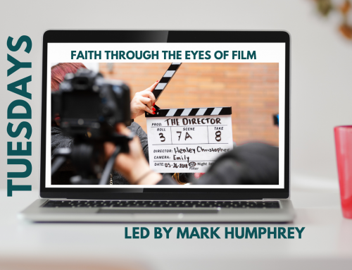 Tuesdays- Faith Through The Eyes of Film