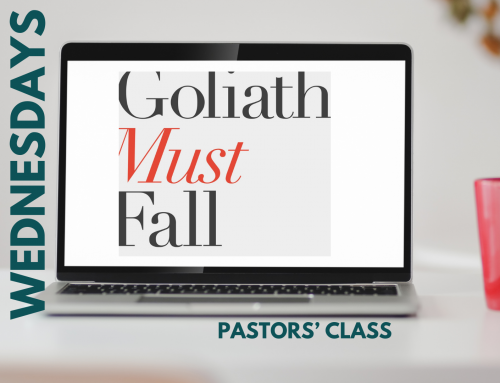 Wednesdays- Pastors' Class: Goliath Must Fall