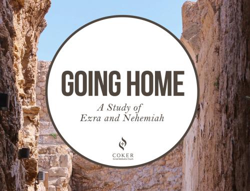 Going Home, A Study Of Ezra and Nehemiah